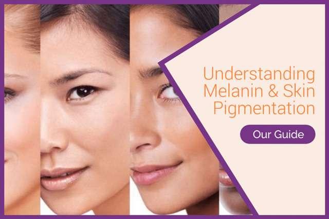 understanding melanin and skin pigmentation